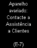 Aviso Aparelho Avariado: Contacte a Assistência a Clientes